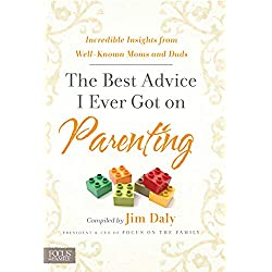 The Best Advice I Ever Got on Parenting: Incredible Insights from Well Known Moms & Dads
