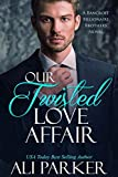 Bargain eBook - Our Twisted Love Affair