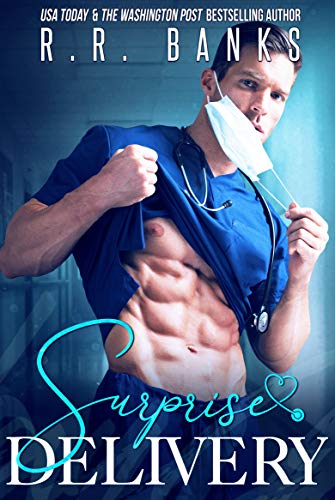 Surprise Delivery by R.R. Banks. A man in blue scrubs is lifting up his shirt to expose a nipple. He also has a surgical mask that is half hanging off his face.