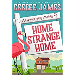 Home Strange Home (A Flamingo Realty Mystery Book 3)