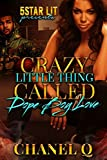 Free eBook - Crazy Little Thing Called Dope Boy Love