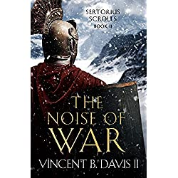 The Noise of War: A Tale of Ancient Rome (The Sertorius Scrolls Book 2)