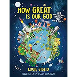 How Great Is Our God: 100 Indescribable Devotions About God and Science