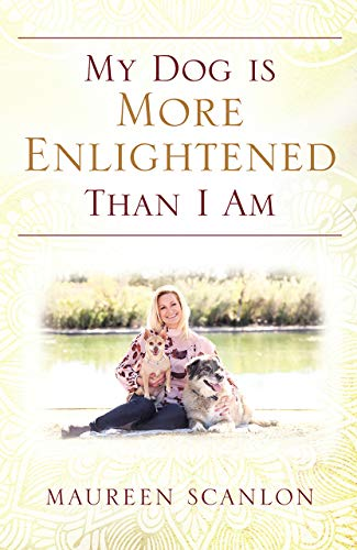 Bargain eBook - My Dog Is More Enlightened Than I Am