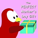 Free eBook - The PERFECT Mother s Day Gift