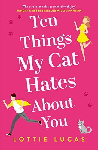 Ten Things My Cat Hates About You by Lottie Lucas