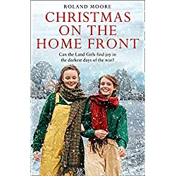 Christmas on the Home Front: A heartwarming and gripping second world war novel (Land Girls, Book 3)