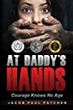 Free eBook - At Daddy s Hands  Courage Knows No Age