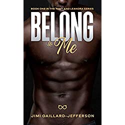 Belong to Me: Tony and LeAndra 1