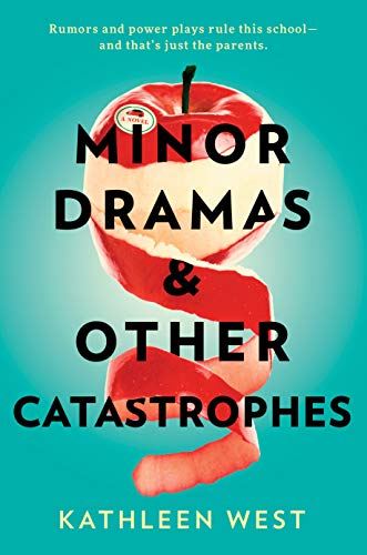 Minor Dramas & Other Catastrophes by Kathleen West