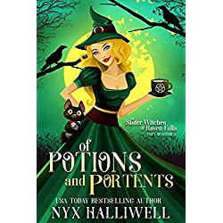 Of Potions and Portents: Sister Witches of Raven Falls Cozy Mystery Series, Book 1