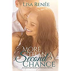 More Than A Second Chance: Women's Christian fiction with clean romance (Single Again Book 1)