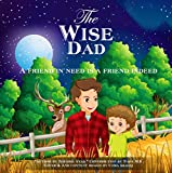Free eBook - The Wise Dad A friend in need is a friend indeed