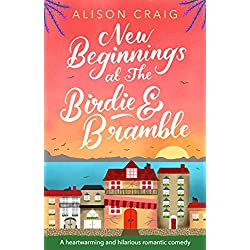 New Beginnings at The Birdie and Bramble: A sunny and uplifting romance