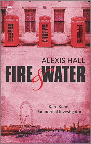 Fire & Water by Alexis Hall
