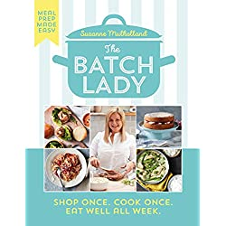 The Batch Lady: Shop Once. Cook Once. Eat Well All Week.