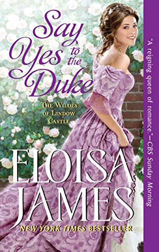 Say Yes to the Duke by Eloisa James