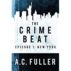 The Crime Beat: New York (A Cole & Warren Crime Thriller Book 1)