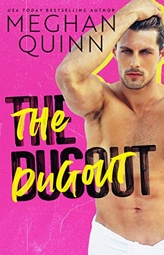 The Dugout by Meghan Quinn. A smoldering man is clad in just a towel, but the neon, graffiti script font isn't doing the title any favors.