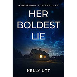 Her Boldest Lie: A Suspense-Filled Small Town Domestic Thriller (Rosemary Run Book 3)