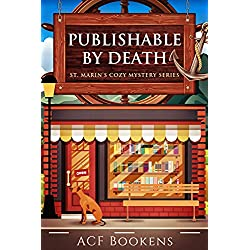 Publishable By Death (St. Marin's Cozy Mystery Series Book 1)