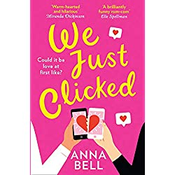 We Just Clicked: The most laugh-out-loud hilarious, feel-good romantic comedy of summer 2020!