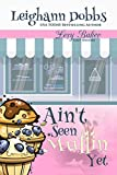 Free eBook - Ain t Seen Muffin Yet