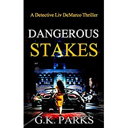 Dangerous Stakes: A Detective Liv DeMarco Thriller