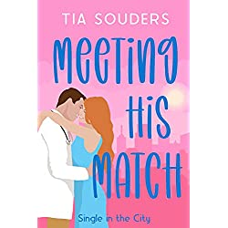 Meeting His Match: A Sweet Fake Dating Romance (Single In the City Book 1)