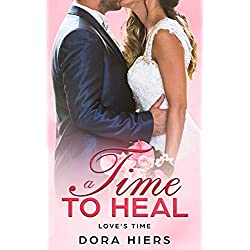 A Time to Heal (Love's Time Book 1)