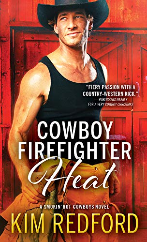 Cowboy Firefighter Heat by Kim Redford. A fireman in just his pants and a blank tank top poses in front of a big red barn. He's wearing a black cowboy hat.