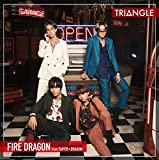 TRIANGLE –FIRE DRAGON-(TYPE-A)