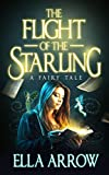 Free eBook - The Flight of The Starling  A Fairy Tale