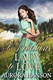 Free eBook - A Rebellious Lady to Love