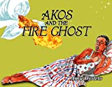 Akos and the Fire Ghost