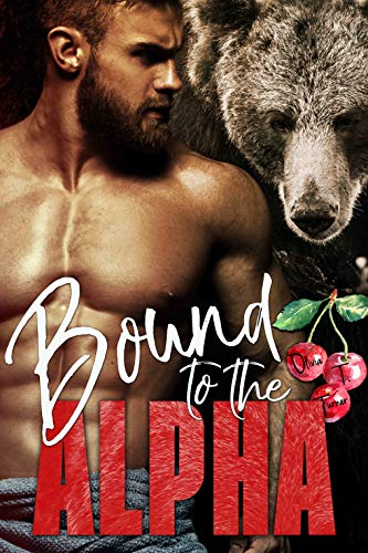 Bound to the Alpha by Olivia T. Turner. A shirtless man flexes in front of a grizzly bear who is torn between eating him or the dangling bunch of cherries nearby.