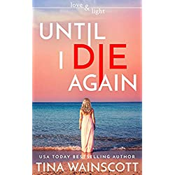 Until I Die Again (Love and Light Book 1)