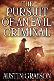 Free eBook - The Pursuit of an Evil Criminal