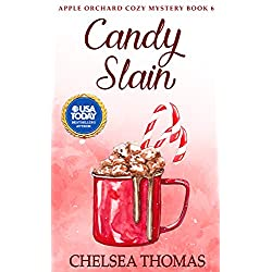 Candy Slain (Apple Orchard Cozy Mystery Book 6)