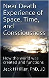 NDE of Space, Time, and Consciousness