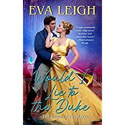 Would I Lie to the Duke: Union of the Rakes (The Union of the Rakes Book 2)