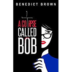 A Corpse Called Bob (An Izzy Palmer Mystery Book 1)