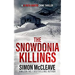 The Snowdonia Killings: A Snowdonia Murder Mystery Book 1 (A DI Ruth Hunter Crime Thriller)