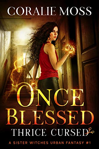 Once Blessed, Thrice Cursed by Coralie Moss