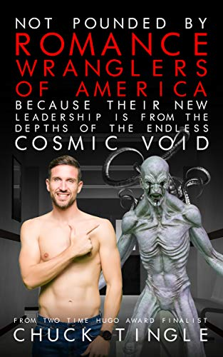 Book cover of a dude pointing at an emaciated grey alien creature, with the words Not Pounded By Romance Wranglers Of America Because Their New Leadership Is From The Depths Of The Endless Cosmic Void