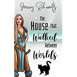 The House That Walked Between Worlds (Uncertain Sanctuary Book 1)