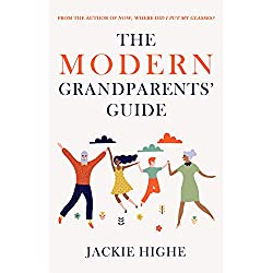 The Modern Grandparents' Guide: With a foreword from Michael Palin