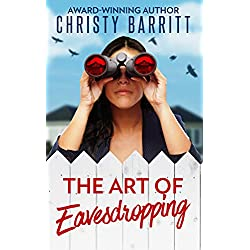 The Art of Eavesdropping: A Cozy Christian Mystery Suspense featuring a Female PI in Training (The Sidekick's Survival Guide Book 1)