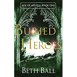 Buried Heroes (Age of Azuria Book 1)