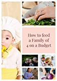Free eBook - How to Feed a Family of 4 on a Budget